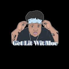 Get Lit Wit Moe