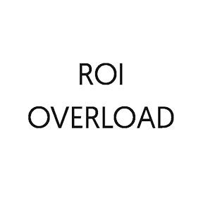 ROI Overload
