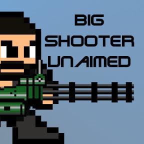 Big Shooter Unaimed