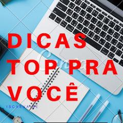 DICAS TOP PRA VOCÊ