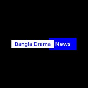 Bangla Drama News