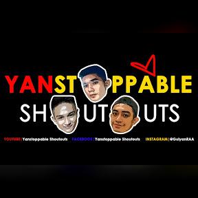 Yanstoppable Shoutouts