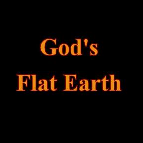 God's Flat Earth