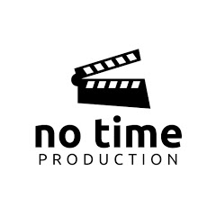 NO TIME Production