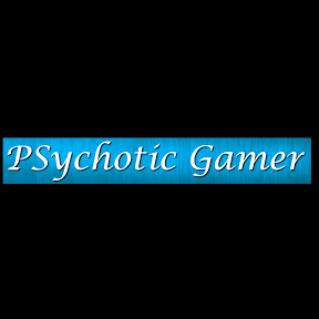 Psychotic Gamer