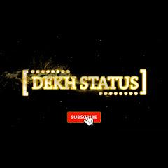 DEKH STATUS