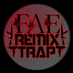 F.A.E Remix Trap