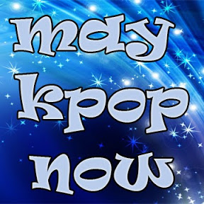 May Kpop Now