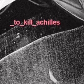 ToKillAchilles