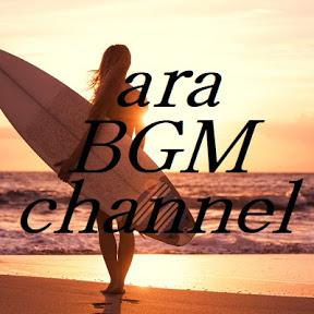 ara BGM channel