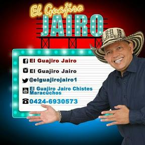 EL GUAJIRO JAIRO