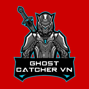 GHOST CATCHER VN Official Channel