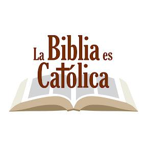 La Biblia es Católica