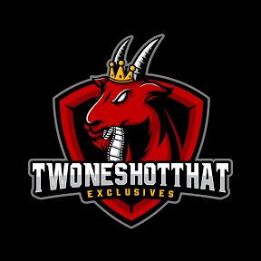 TwoneShotThat Exclusive