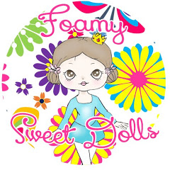Foamy Sweet Dolls