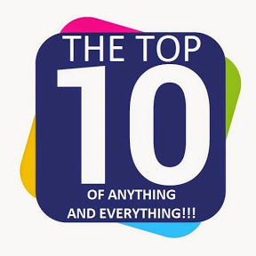 The Top 10 of Anything and Everything