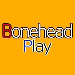 Bonehead Play