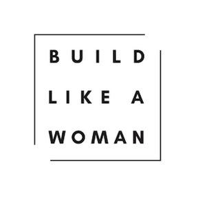 Build Like A Woman
