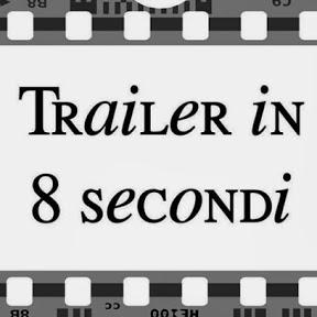 Trailer in 8 Secondi