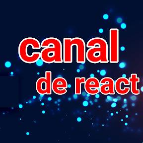canal de react