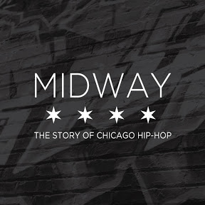 Midway: The Story of Chicago Hip-Hop