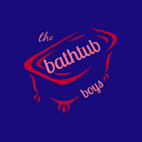 The bathtub boys !