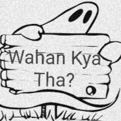 Wahan Kya Tha Official
