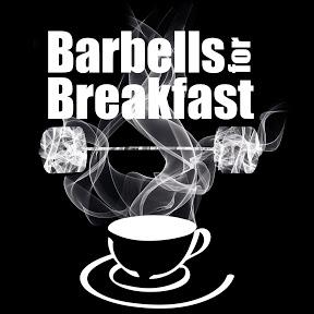 Barbells For Breakfast