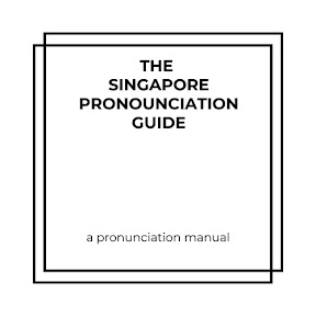 The Singapore Pronunciation Guide