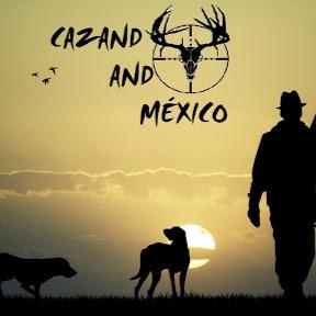Cazando Ando México