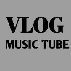 VLOG MUSIC TUBE