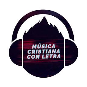 Música Cristiana Con Letra