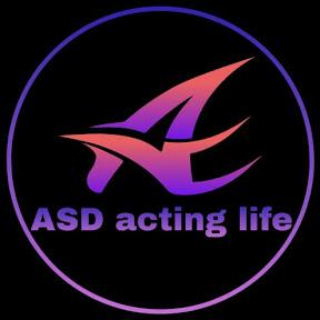 ASD Acting life