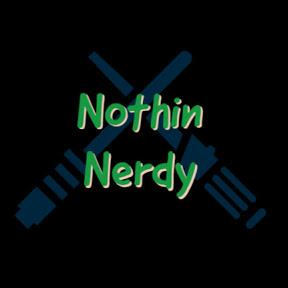 Nothin Nerdy