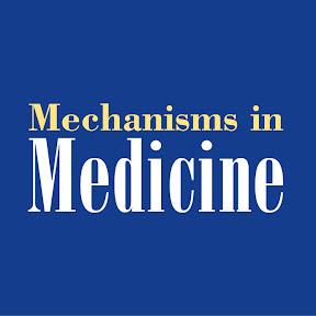 Mechanisms in Medicine
