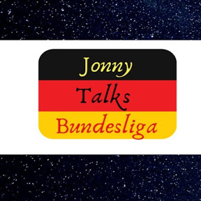 Jonny Talks Bundesliga