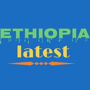 Ethiopia latest