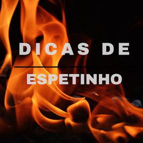 Dicas De ESPETINHO