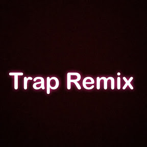 Trap Remix