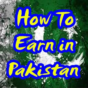 How To Earn In Pakistan