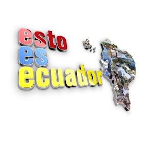ESTO ES ECUADOR