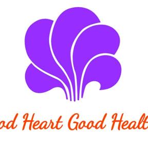 Good Heart Good Health ,