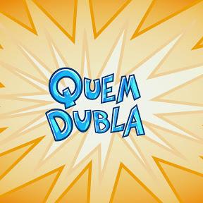Quem Dubla