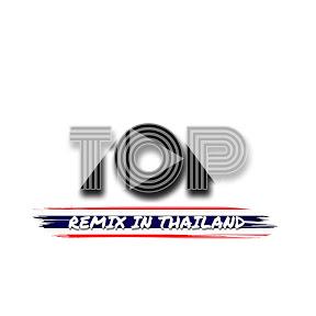 Top Remix In Thailand