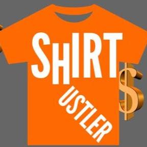 Shirt Hustler