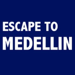 Escape to Medellin