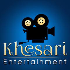 KHESARI ENTERTAINMENT