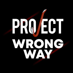 Project Wrong Way