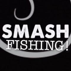 SMASH FISHING!!