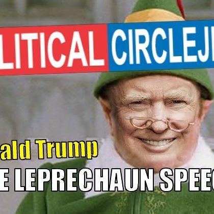 """Political CircleJerk Presents """"The Leprechaun Speech""""  Starring: Donald Trump Check it out https://youtu.be/gcSggAFX9Ug  #donaldtrump #donald #trump #trump2016 #funnytrump #politicalcirclejerk #trumptrain #viralvideo #viralvideos #leprechaun #speech"""